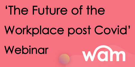 WAMinar: Future of the Workplace Post Covid-19